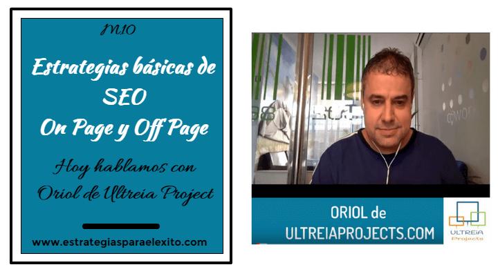 Imagen de portarda del artículo con una Vídeo entrevista a ORiol de Ultreia Projects hablando de estrategias básicas de SEO On Page y Off Page
