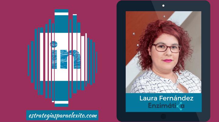 Hablamos de LinkedIn con Laura Fernández