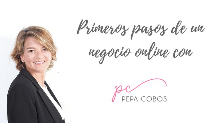 Pepa Cobos y pasos para un nuevo negocio online