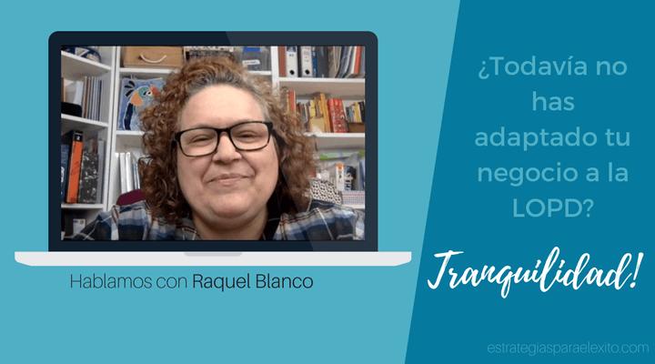 Entrevista Raquel Blanco sobre la nueva ley de protección de datos
