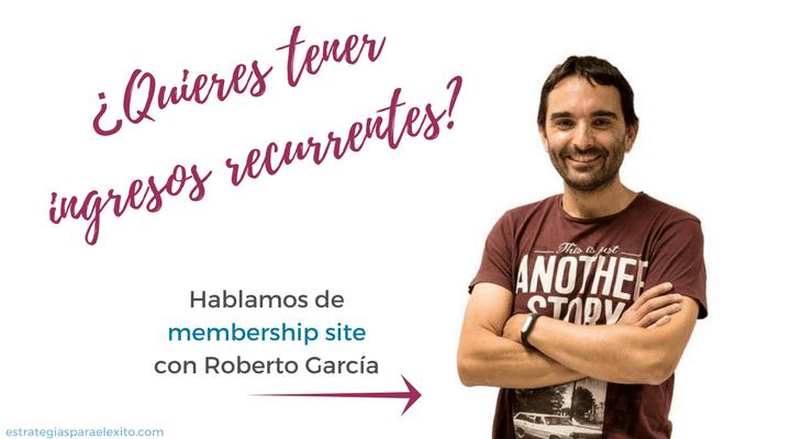 Membership site con Roberto García