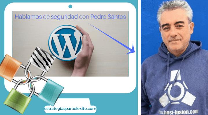 cómo proteger tu sitio web con Pedro Santos