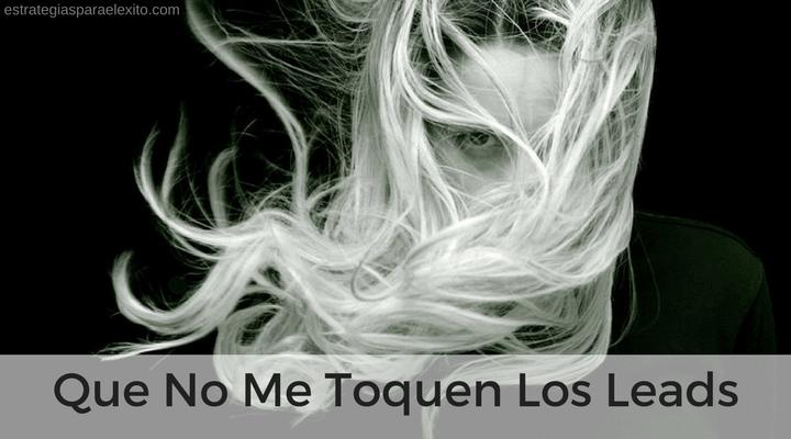 "Imagen del podcast ""que no me toquen los leads"""