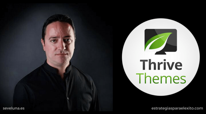 Entrevista hablando de Thrive Themes con Seve Luna