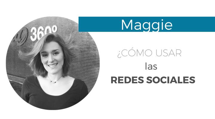Cómo usar las redes sociales con Maggie