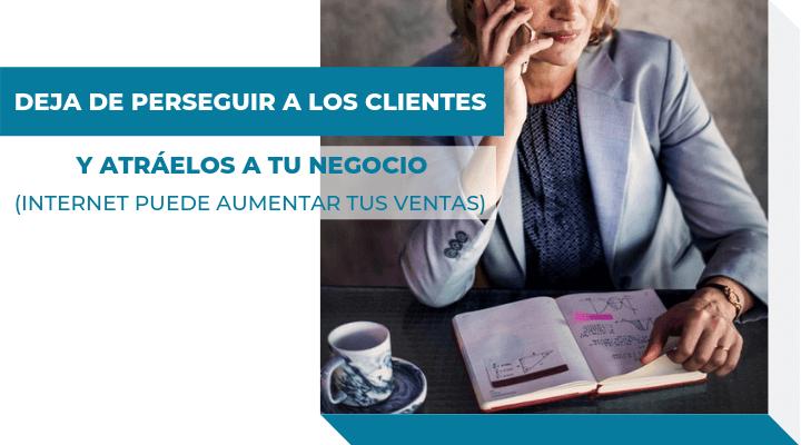 dejar de perseguir clientes y atraerlos, Mónica Diez