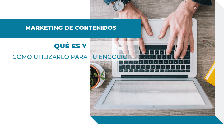cómo utilizar el marketing de contenidos para tu negocio