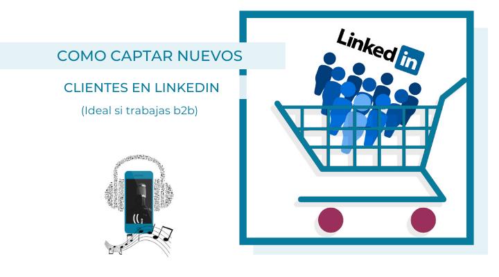 cómo captar nuevos clientes en LinkedIn